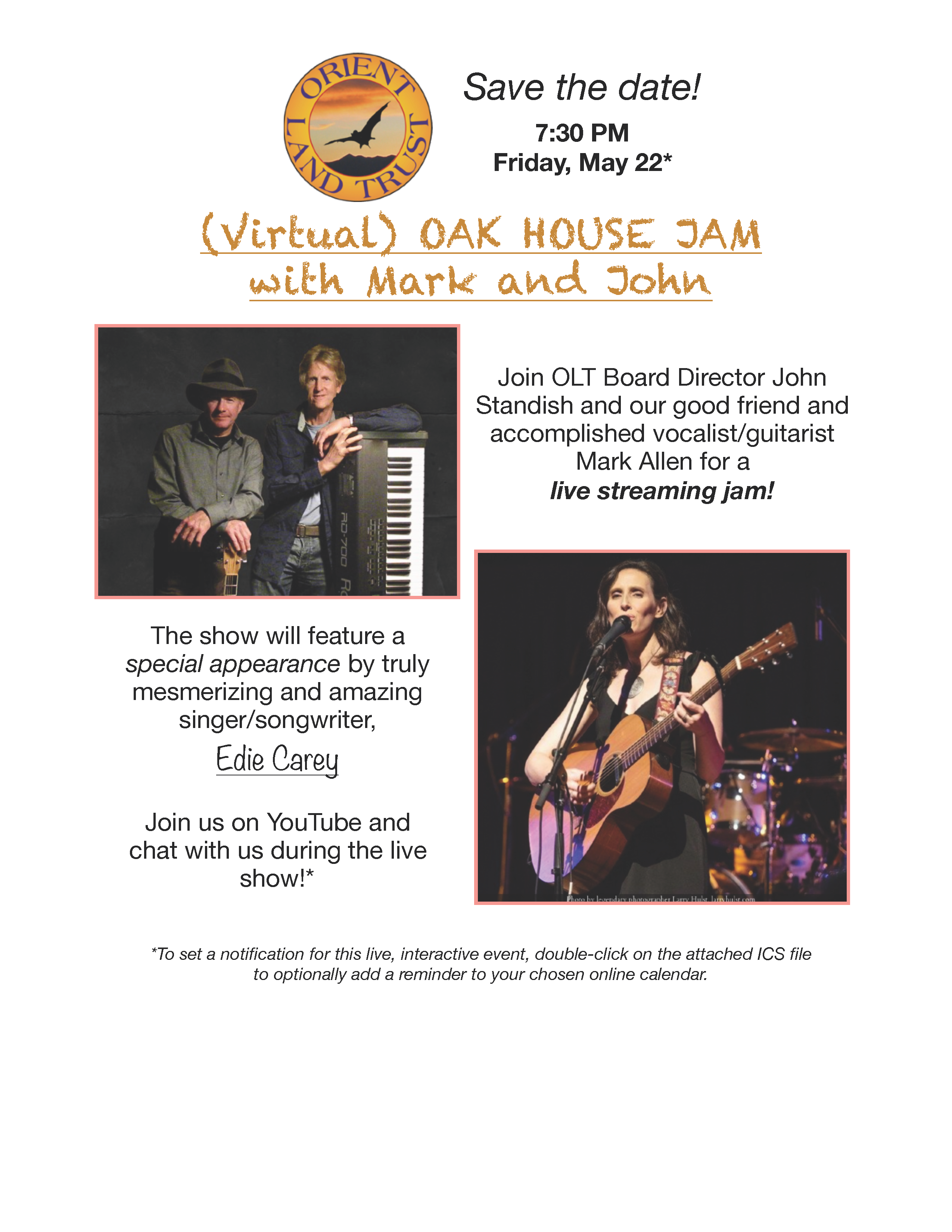 7:30 PM  Friday, May 22:   (Virtual) OAK HOUSE JAM with Mark and John.  Join OLT Board Director John Standish and our good friend and accomplished vocalist/guitarist Mark Allen for a live streaming jam!   The show will feature a special appearance by truly mesmerizing and amazing singer/songwriter, Edie Carey.    Join us on YouTube and chat with us during the live show!